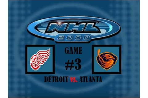 NHL 2000 - Game #3 - Detroit Red Wings @ Atlanta Thrashers ...
