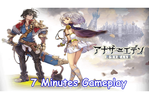 Another Eden / アナザーエデン (JP Mobile Game) 7 Minutes Gameplay ...