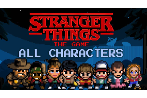Stranger Things: The Game - All Characters + Abilities ...