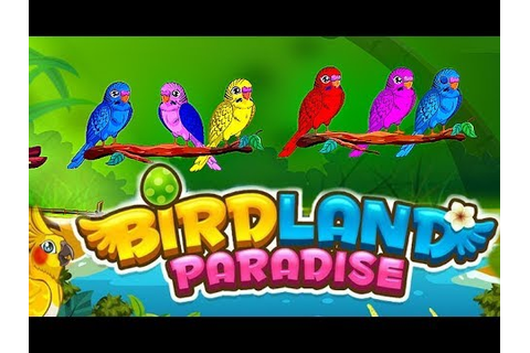 BIRDLAND PARADISE GAME - YouTube