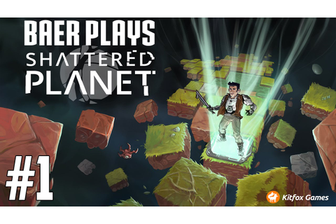 Let's Play Shattered Planet (Pt. 1) - The Blight - YouTube
