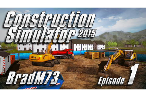 Construction Simulator 2015 - Episode 1 - Hey!! This game ...