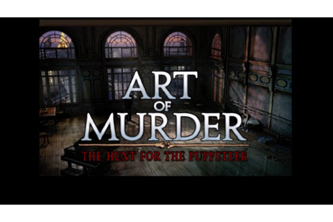 Art of Murder: The Hunt for the Puppeteer: Part 1 - YouTube