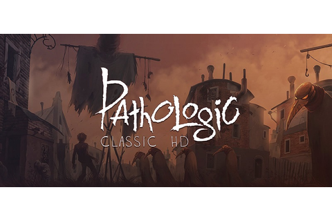 Review: Pathologic Classic HD - Rely on Horror