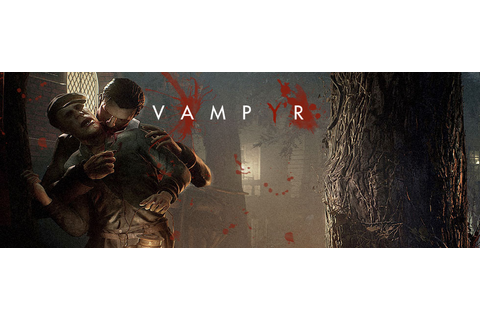 Vampyr First look – RPG, vampires and lots of choices is ...