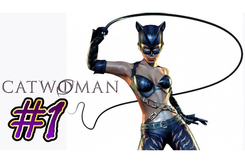 Catwoman (PC) walkthrough part 1 - YouTube
