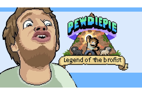PewDiePie's Mobile Game 'PewDiePie: Legend of the Brofist ...