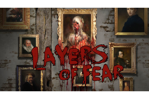 Layers of Fear - Incredible Indie Horror Game, Full ...