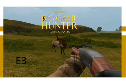 Cabela's Big Game Hunter 2006 Episode 3 - YouTube