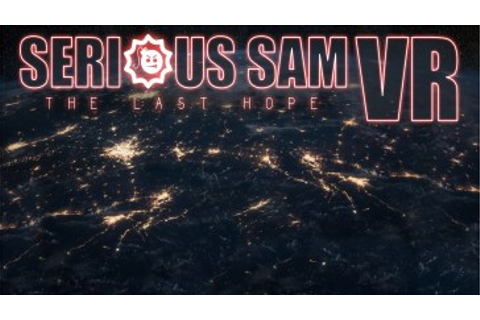 Serious Sam VR: The Last Hope - Launch Trailer BLOGDOTTV