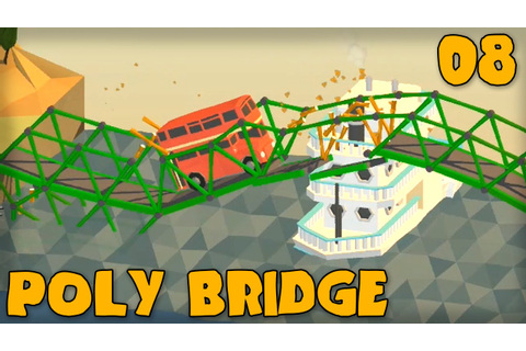 "POLY BRIDGE Gameplay Part 8 - ""MORE DUCT TAPE PLEASE ..."