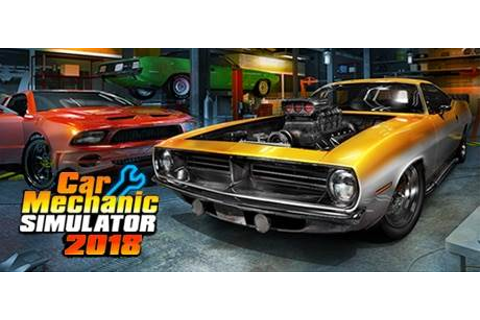 Car Mechanic Simulator 2018 free game download crack