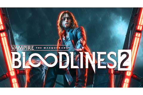 Vampire The Masquerade: Bloodlines 2 - Cinematic ...