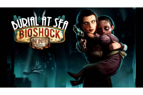 BioShock Infinite: Burial at Sea (Game Movie) - YouTube