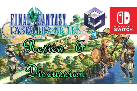 Final Fantasy Crystal Chronicles: Retro Review & Switch ...