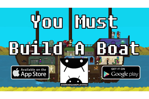 You Must Build A Boat Android GamePlay Trailer (1080p ...