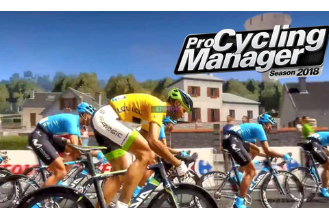 Pro Cycling Manager 2018 Xbox One Version Full Game Setup ...