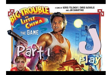 jPlay plays Big Trouble in Little China: The Game - Part 1 ...