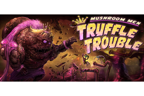Mushroom Men: Truffle Trouble on Steam