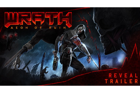 WRATH: Aeon of Ruin - Official Reveal Trailer [Retro FPS ...