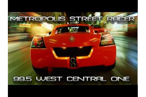 Metropolis Street Racer | 99.5FM WEST CENTRAL ONE (FULL ...
