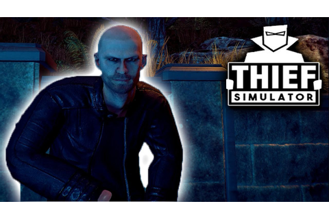 Thief Simulator Gameplay PC - YouTube