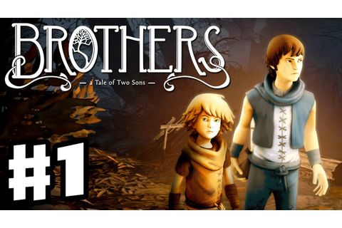 Brothers: A Tale of Two Sons - Gameplay Walkthrough Part 1 ...