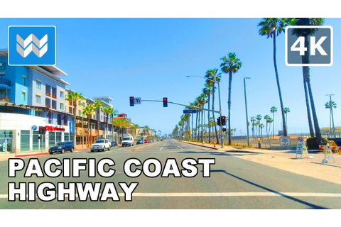 【4K】Driving Pacific Coast Highway (PCH) - Long Beach to ...