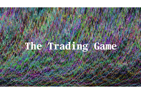 The Trading Game | Bloomberg