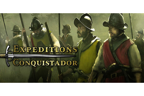 Expeditions: Conquistador [Steam CD Key] for PC, Mac and ...
