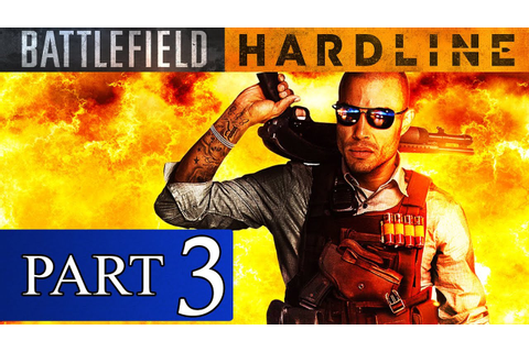 Battlefield Hardline Walkthrough Part 3 No Commentary ...