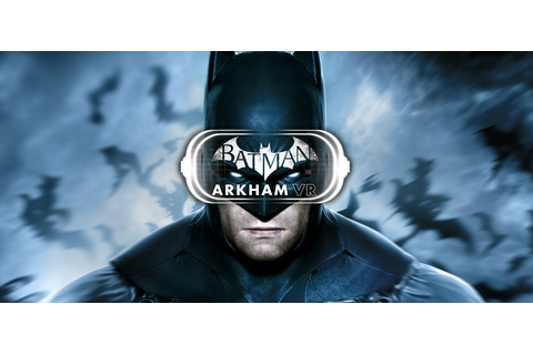 Batman Arkham VR is a radical departure from the other ...