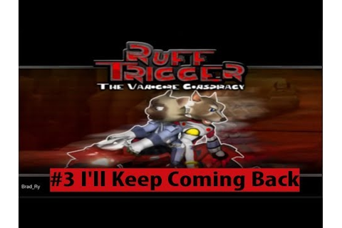 Ruff Trigger: The Vanocore Conspiracy – I'll Keep Coming ...