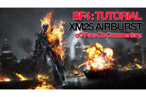 BF4 XM25 Airburst Tutorial - Commentary - YouTube
