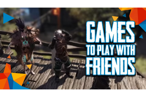 Top 10 Best Games to Play with Your Friends (2017) - YouTube