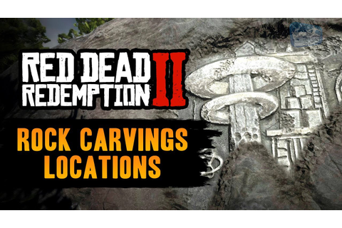 Red Dead Redemption 2 All Rock Carvings Locations ...