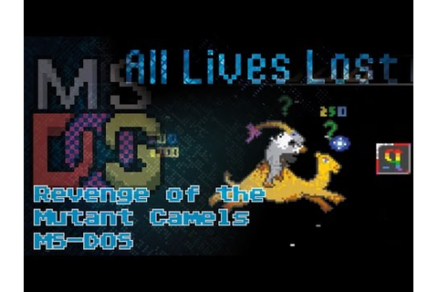 ALL LIVES LOST: Revenge of the Mutant Camels (MS-DOS ...