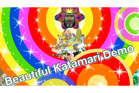 Beautiful Katamari Demo | Sequel to Katamari Damacy | NEW ...