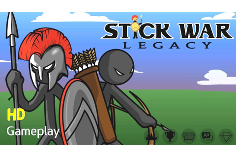 Stick War Legacy - Addicting Stick Figure Strategy Game ...