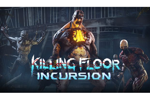 Killing Floor: Incursion Free Download « IGGGAMES