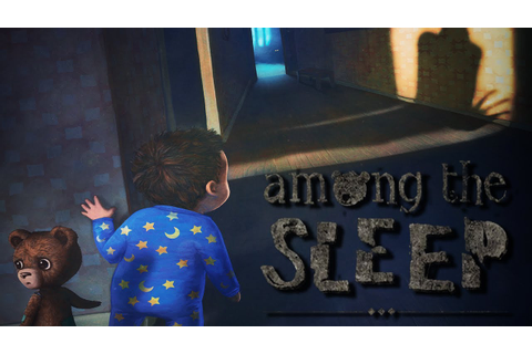 Among the Sleep – PC | Games by N&S