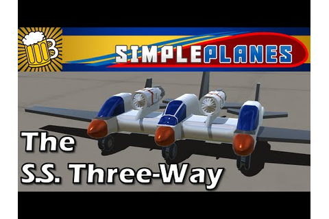 SimplePlanes Gameplay and Review - THE S.S. THREE-WAY ...