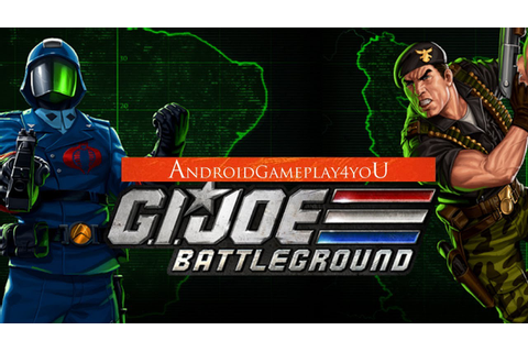 G.I. JOE: BATTLEGROUND Android Game Gameplay [Game For ...