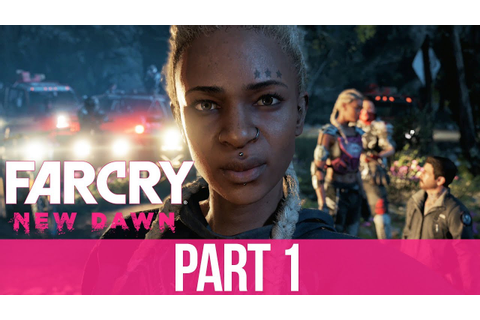 FAR CRY NEW DAWN Gameplay Walkthrough Part 1 - INTRO (Full ...