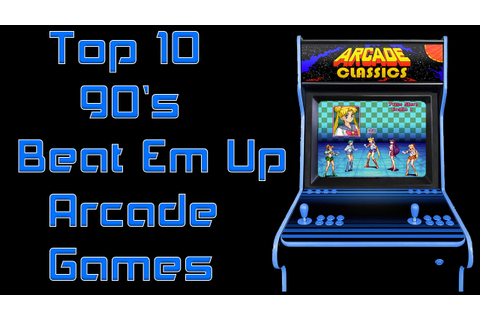 Top 10 90's Beat Em Up Arcade Games My top 10 - YouTube
