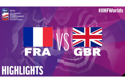 France vs. Great Britain - Game Highlights - #IIHFWorlds ...