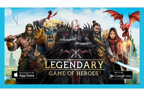Legendary - Game of Heroes Gameplay HD 1080p 60fps - YouTube