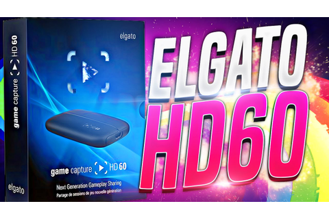 El Gato Game Capture HD 60 - Unboxing and Review! - YouTube