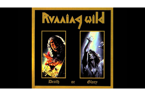 Running Wild - Bad to the Bone (Death or Glory) - YouTube