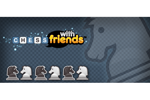Chess with Friends - Zynga - Zynga